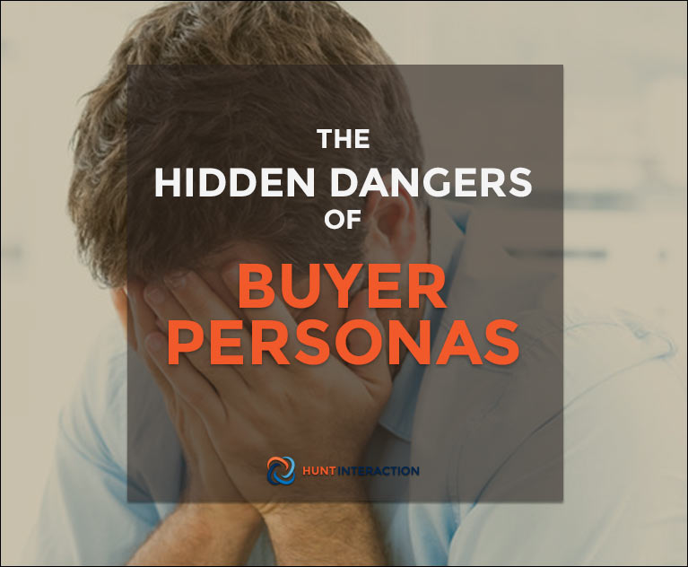 The Hidden Dangers of Buyer Personas